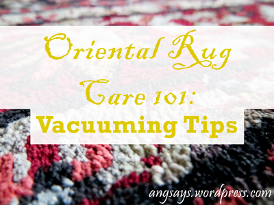 Vacuuming Tips for Oriental Rugs