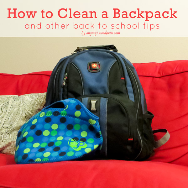 How to Wash a Backpack & Other Back to School Tips