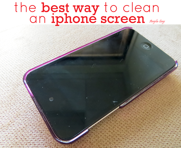 the best way to clean an iphone screen angela saysangela says. Black Bedroom Furniture Sets. Home Design Ideas