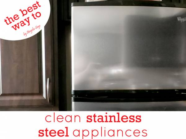 The Best Way To Clean Stainless Steel Appliances Angela