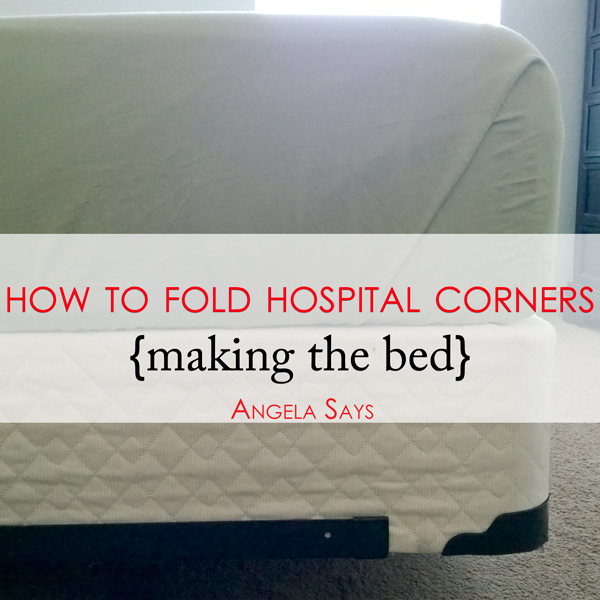 How to Fold Hospital Corners {Making the Bed}