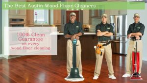 Best Austin Wood Floor Cleaning Technicians